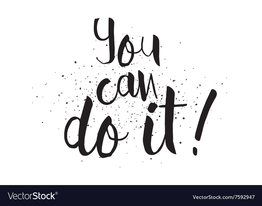 You can do it inscription greeting card with vector image m4hsunfo