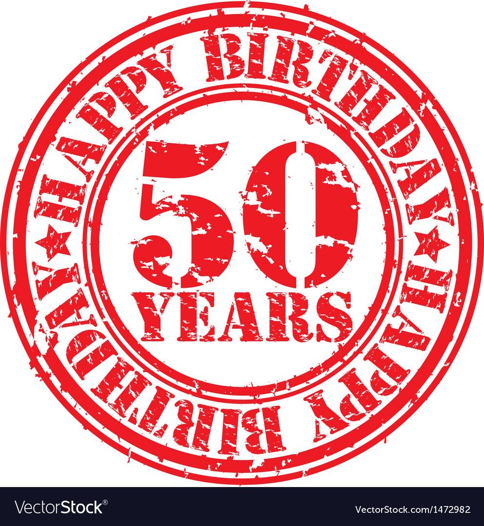 Grunge 50 Years Happy Birthday Rubber Stamp Vector Image
