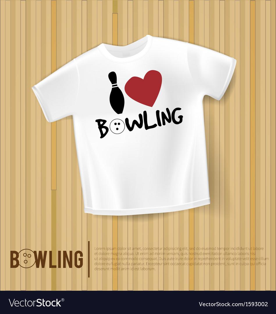 T-shirt I love bowling bowling alley
