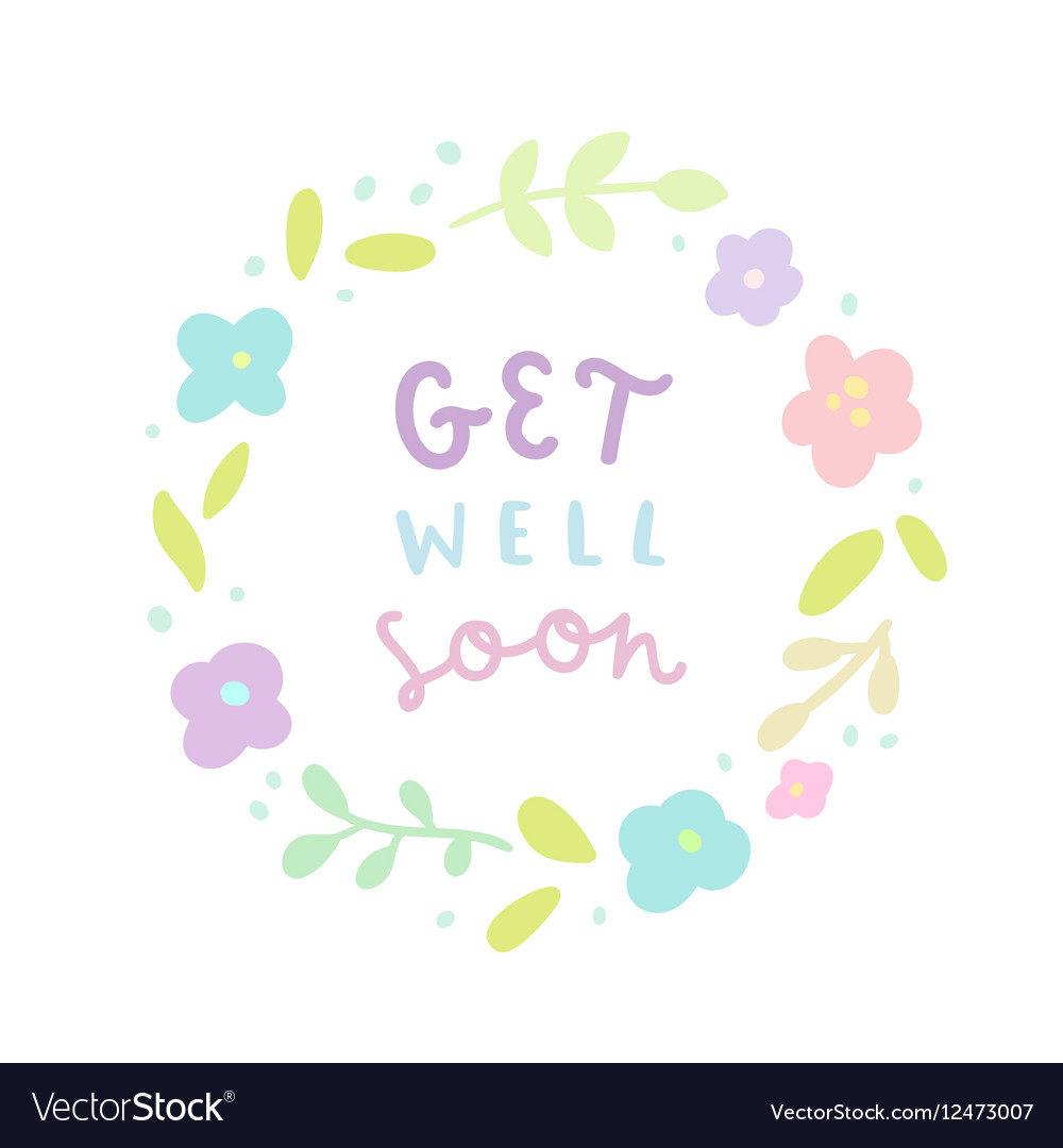 Get well soon Floral laurel and hand drawn text