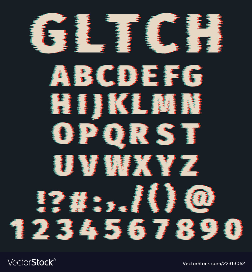 Glitch alphabet distorted font letters and numbers