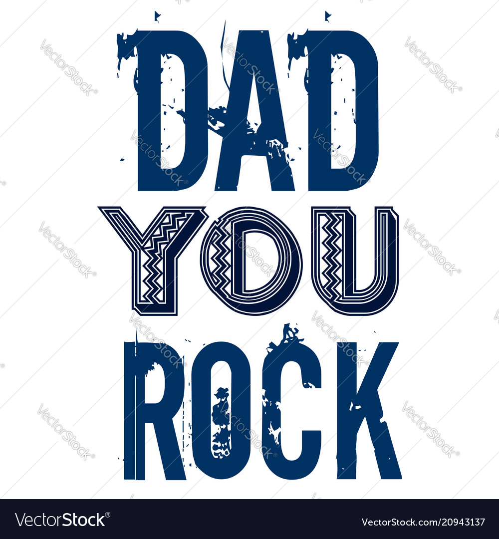 Dad you rock fathers day greetings dessign