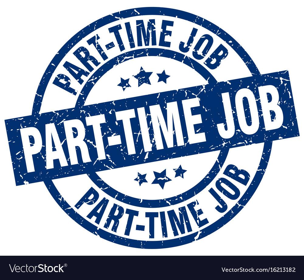 Part-time job blue round grunge stamp vector image