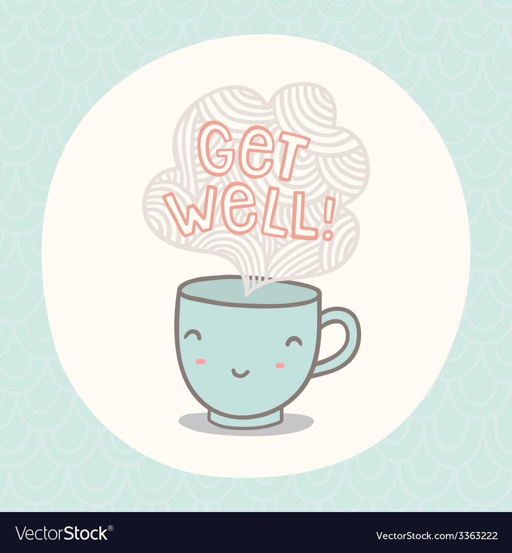 get well greeting card with cute smiling cup vector image - Get Well Greeting Cards