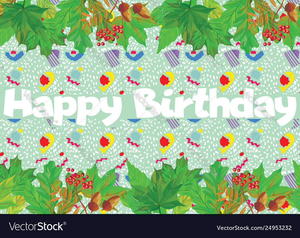 Slogan happy birthday green leaves cartoon vector