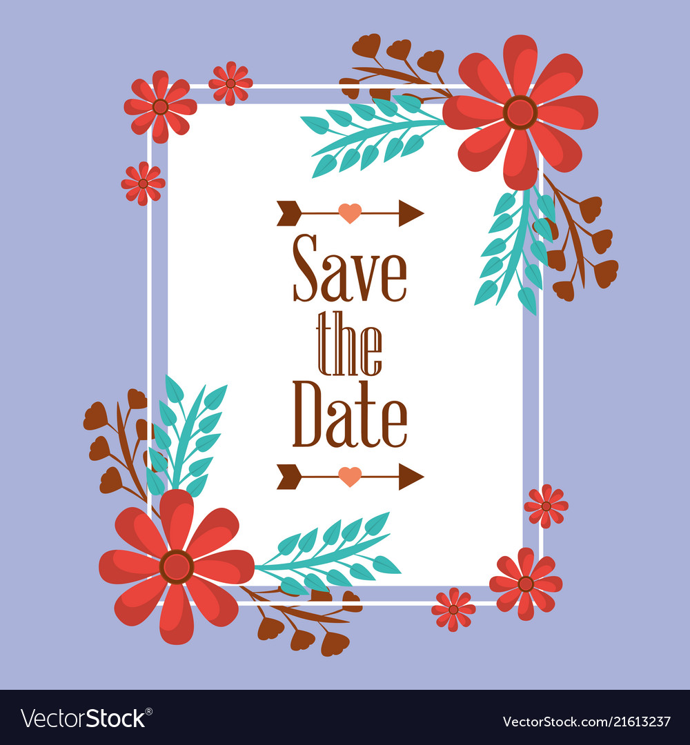 Save the date for wedding with a frame of flowers Vector Image