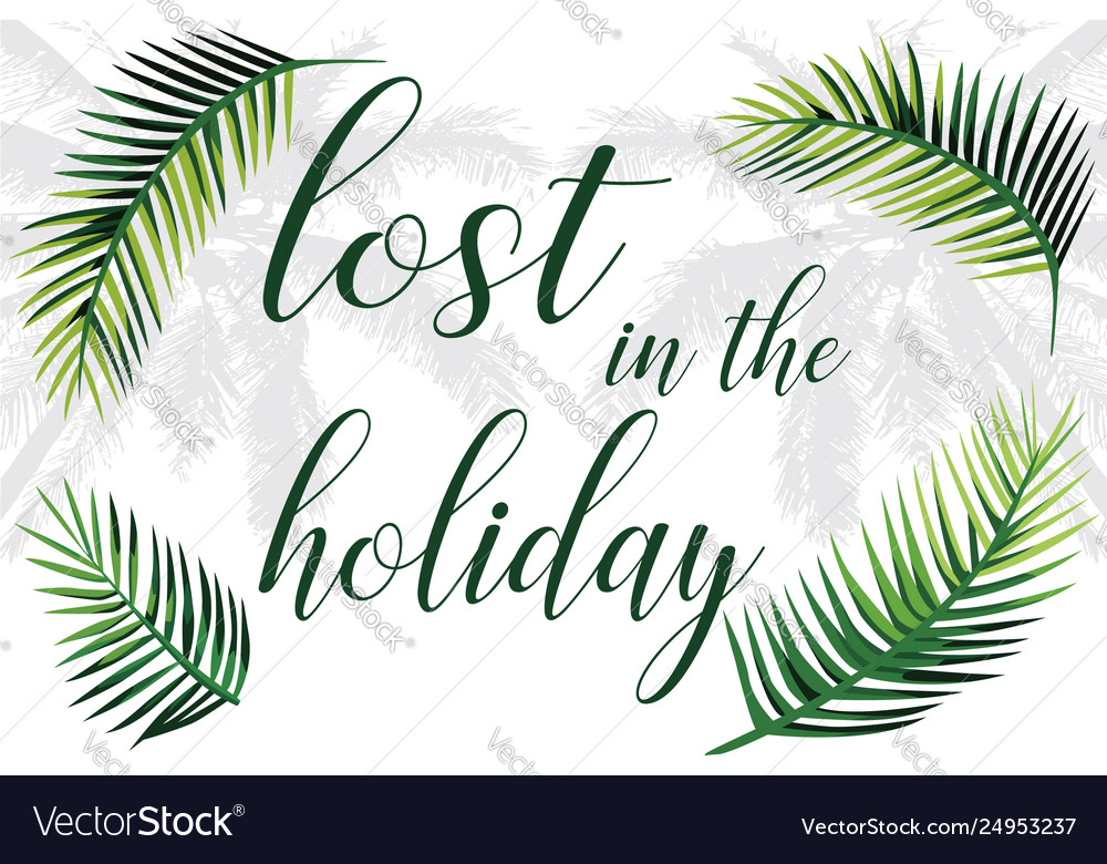 Slogan lost in holiday palm leaves