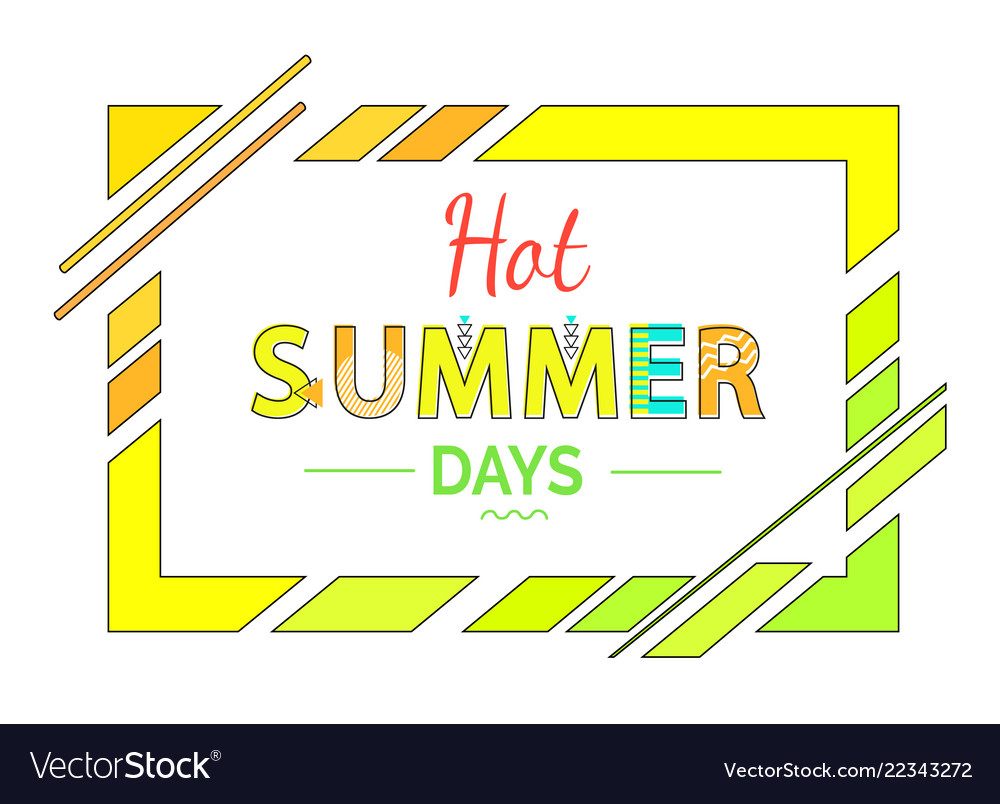 Hot summer days greeting in abstract frame