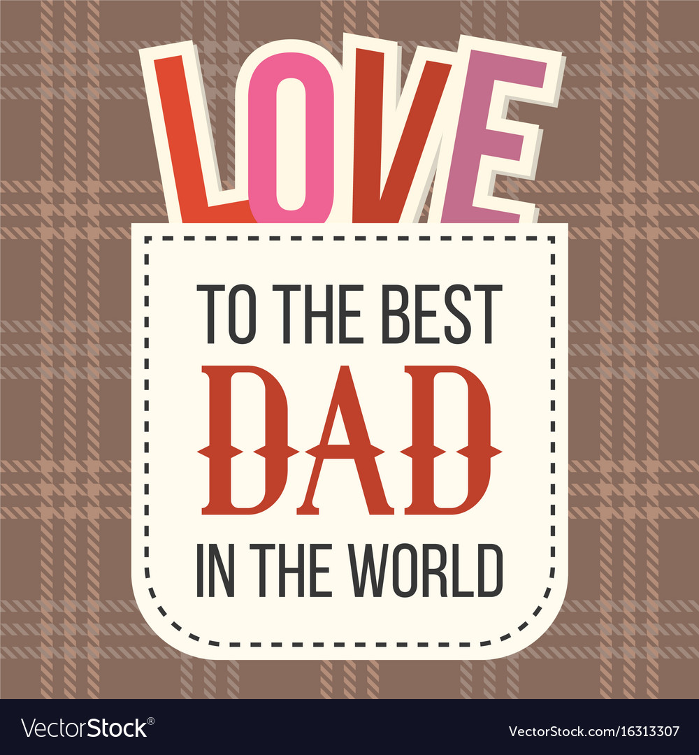 To the best dad in the world with love alphabet