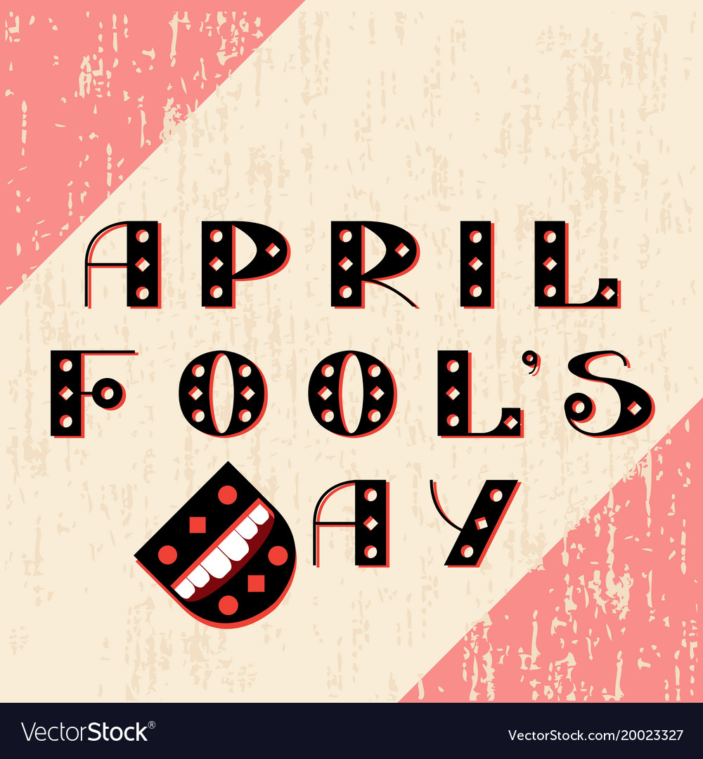 April fools day text is from beautiful letters