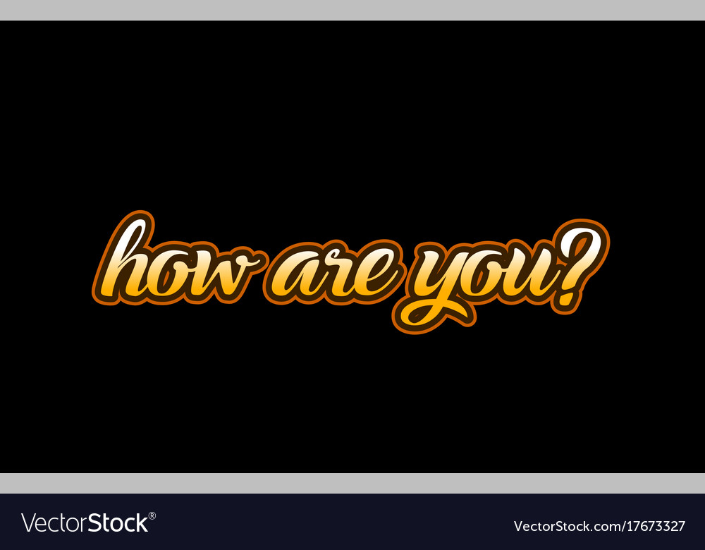 How are you word text banner postcard logo icon vector image