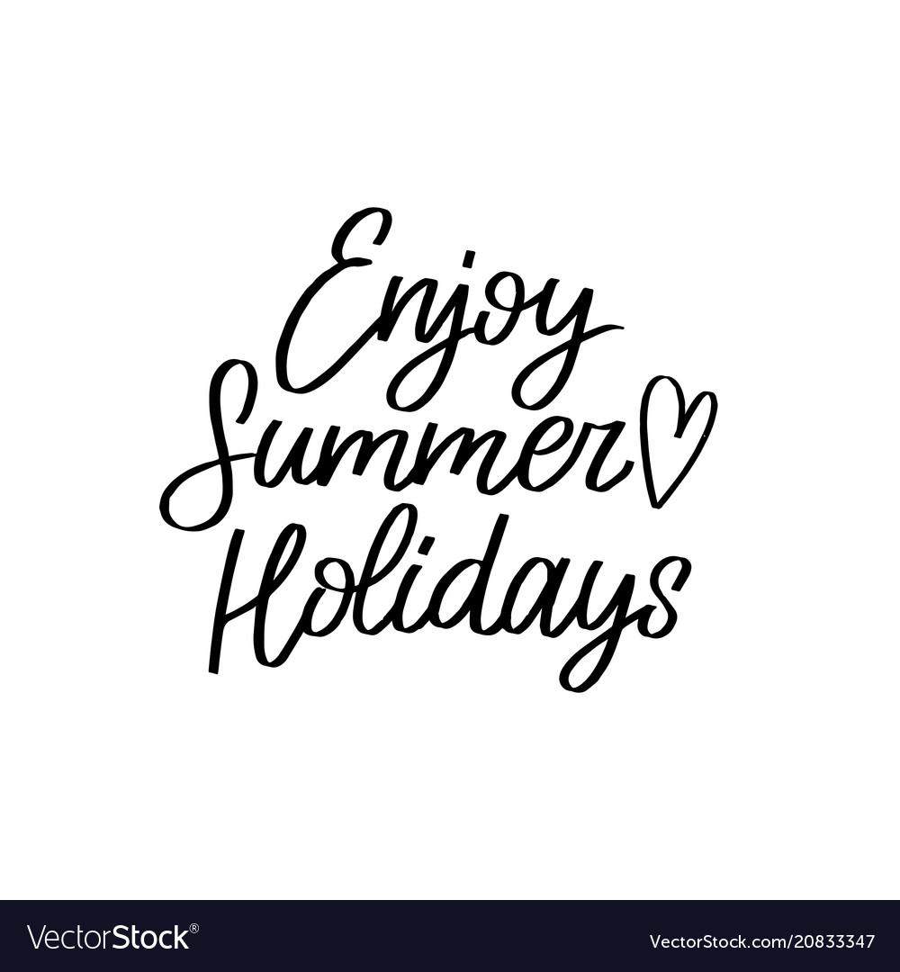 Hand lettering inspirational poster enjoy summer