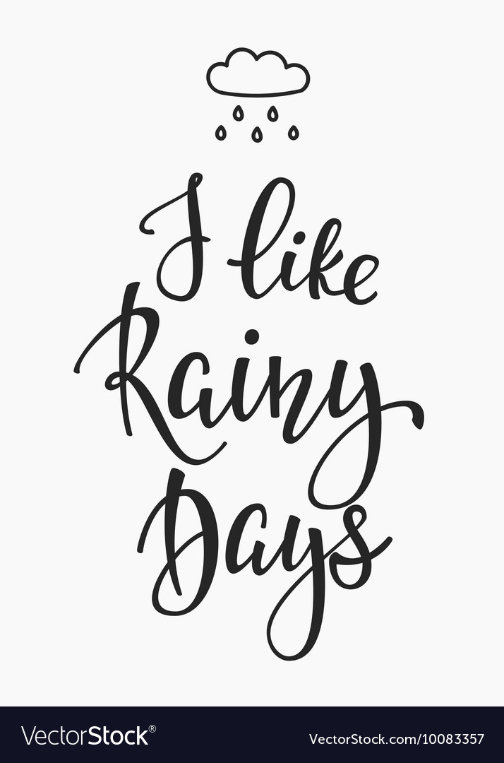 I like rainy days quotes typography