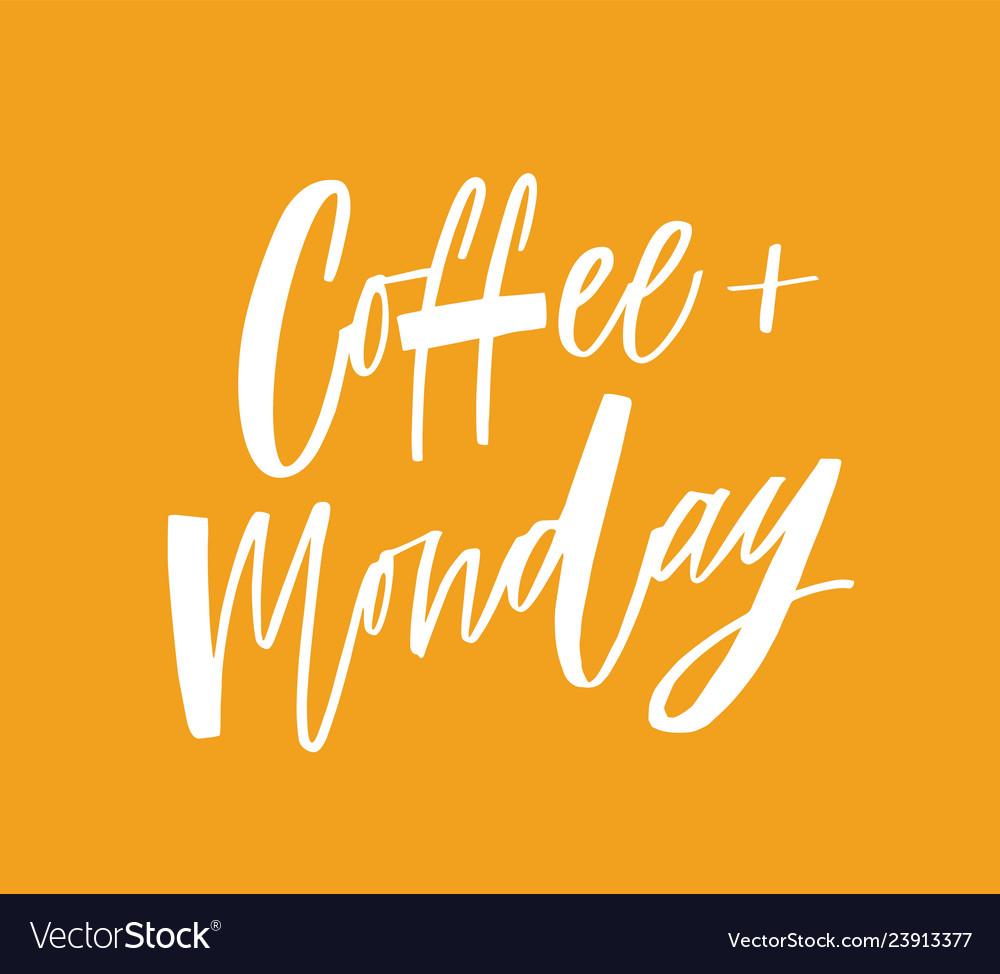 Coffee plus monday phrase funny slogan or quote
