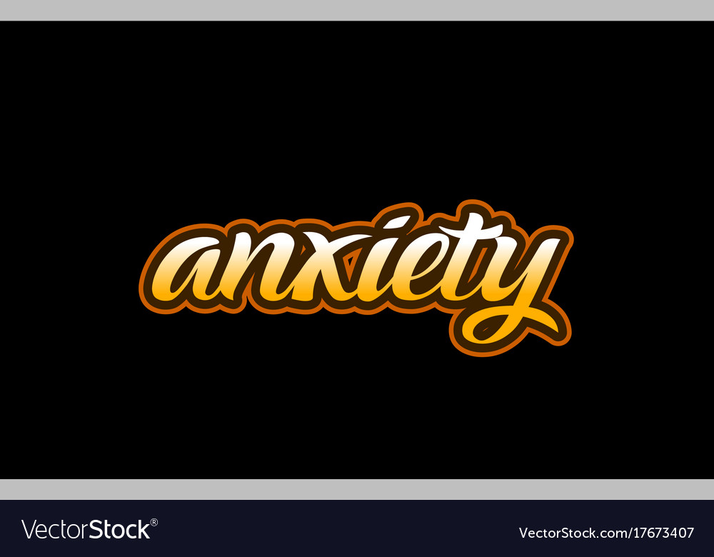 Anxiety Word Text Banner Postcard Logo Icon Vector Image