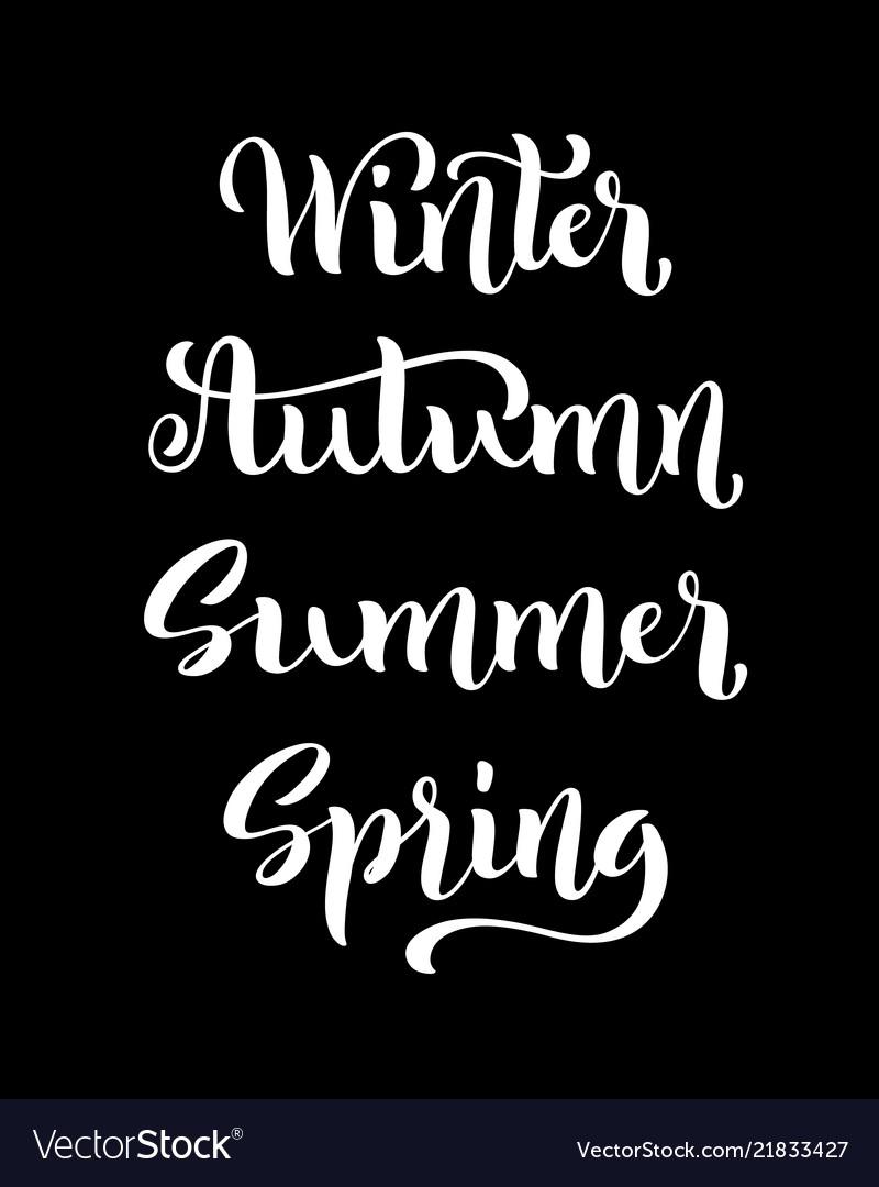 Spring summer autumn winter hand drawn lettering