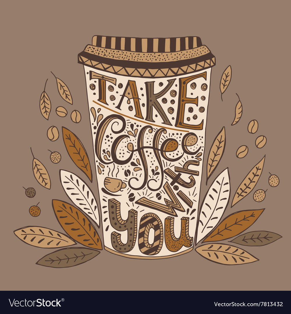 Hand drawn quote - Take coffee with you