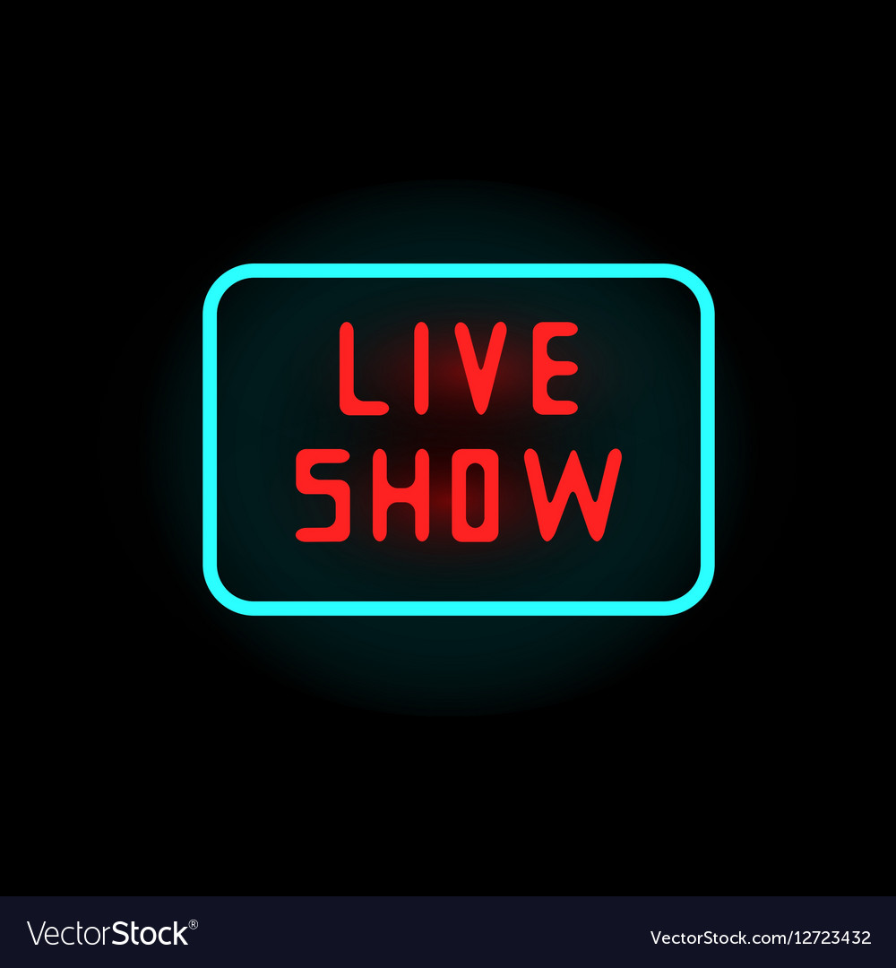 Light neon live show label vector image