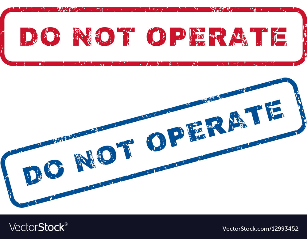 Do Not Operate Rubber Stamps