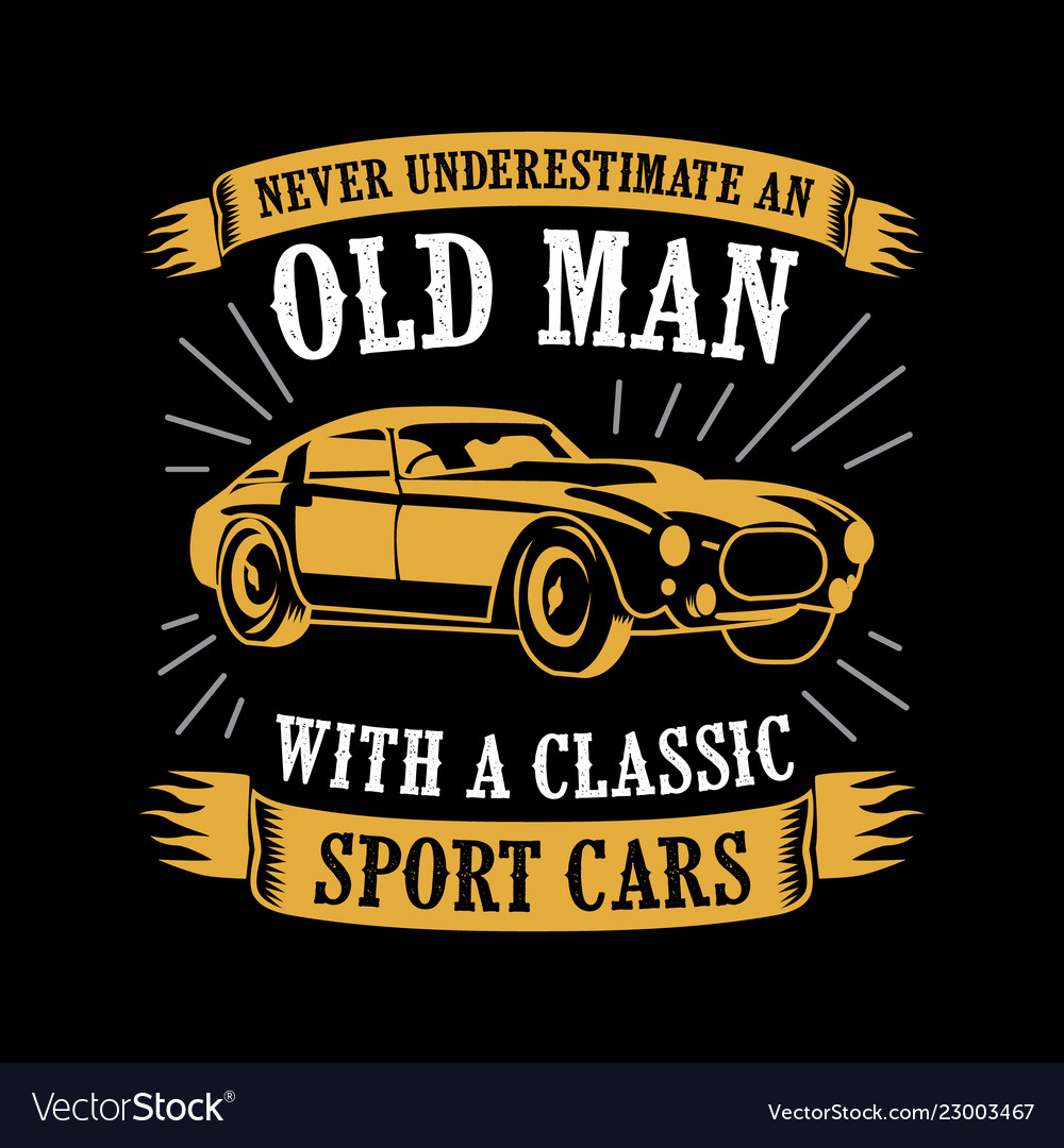 Never Underestimate Car Quotes Royalty Free Vector Image