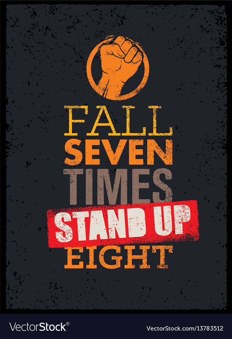 Fall seven times stand up eight quote sketched