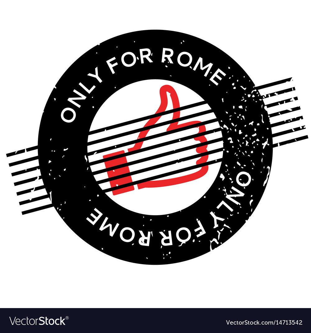 Only For Rome Rubber Stamp Royalty Free Vector Image