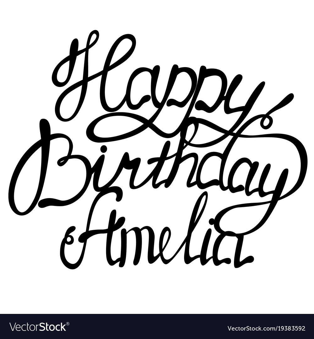 Happy birthday amelianame lettering