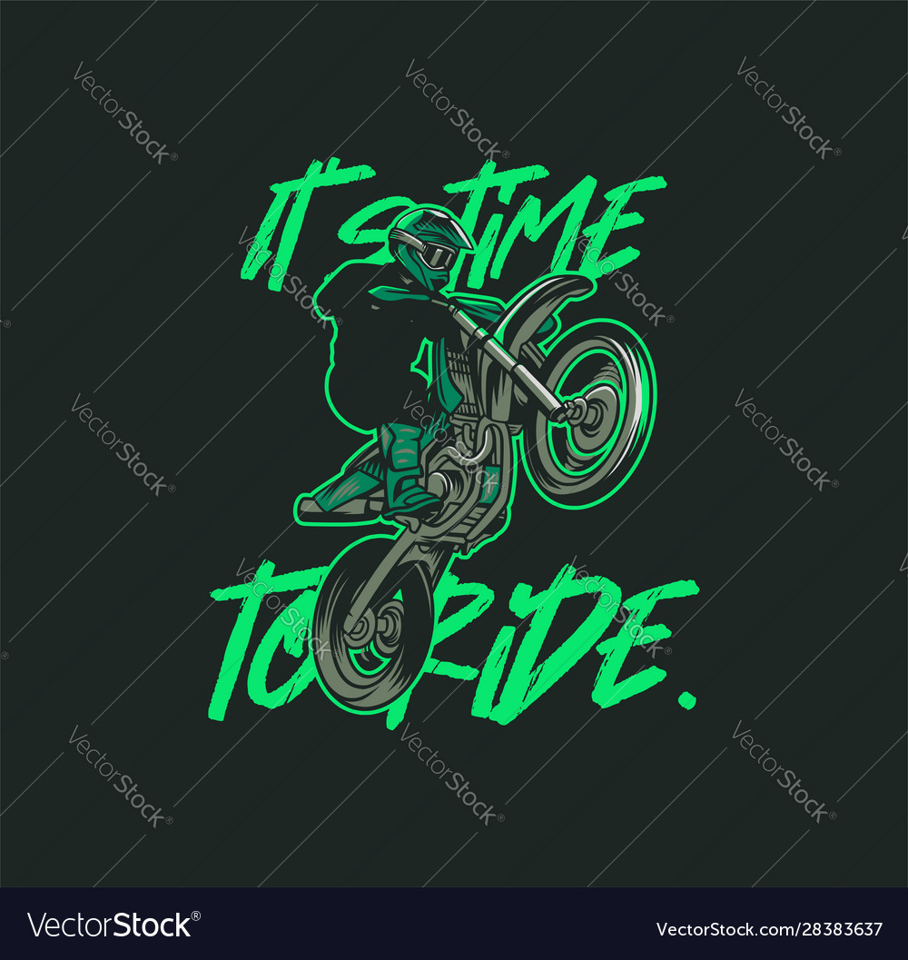 Its Time To Ride Slogan Quote Motocross Poster T Vector Image