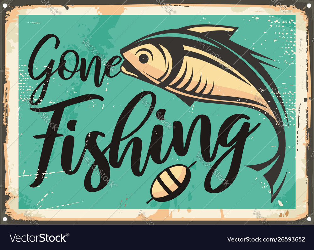 Gone fishing vintage decorative sign template