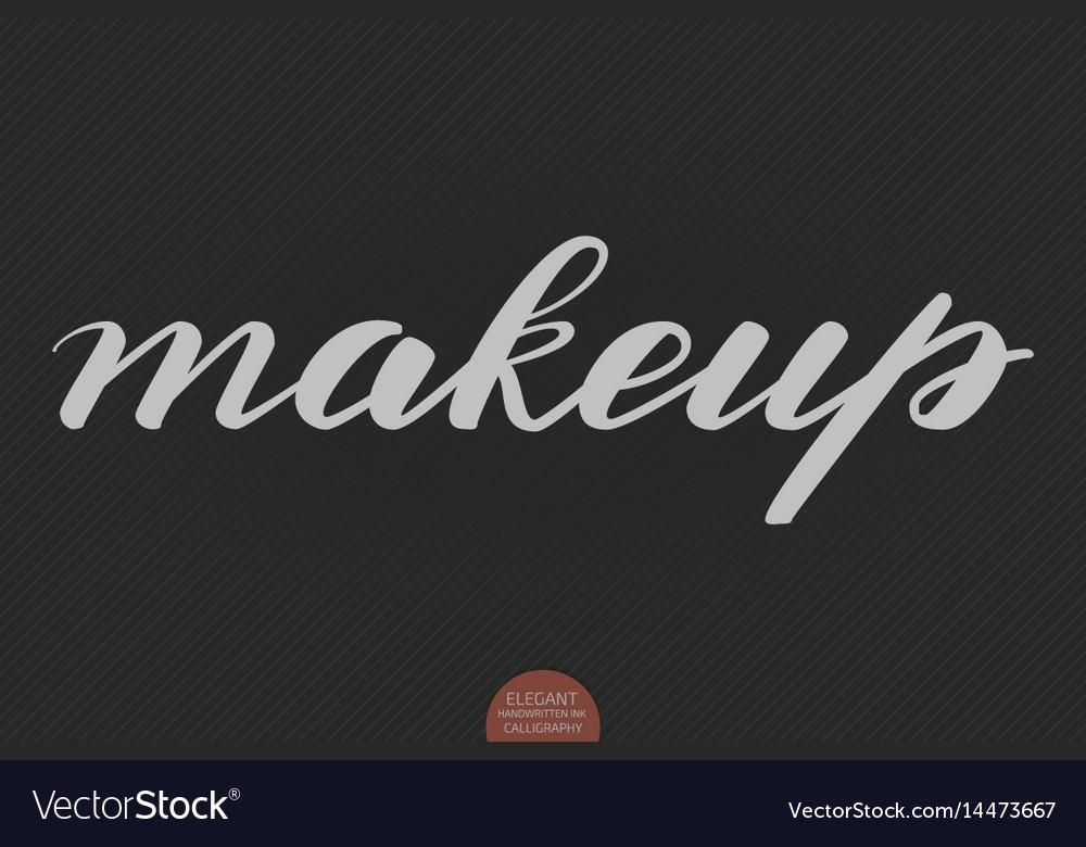 Hand drawn lettering - makeup elegant modern vector image