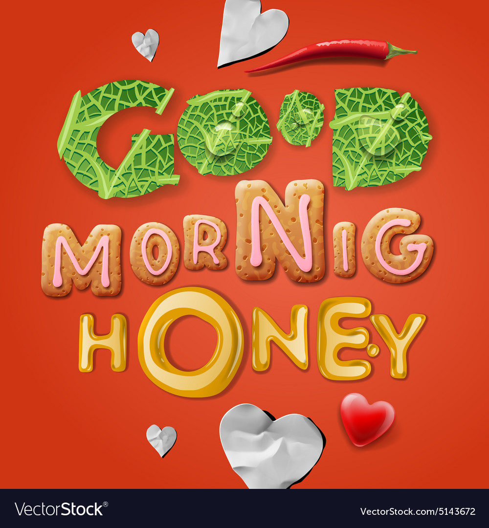 Außergewöhnlich Good morning honey Royalty Free Vector Image - VectorStock &HJ_71