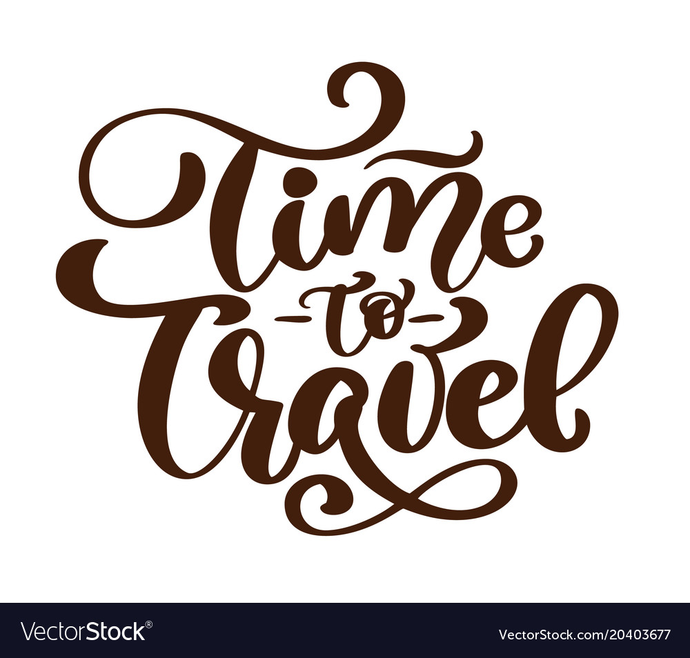 Vintage hand drawn time to travel lettering
