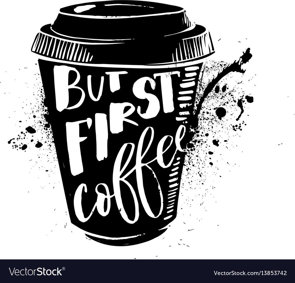 Ok but first coffee coffee break lettering on