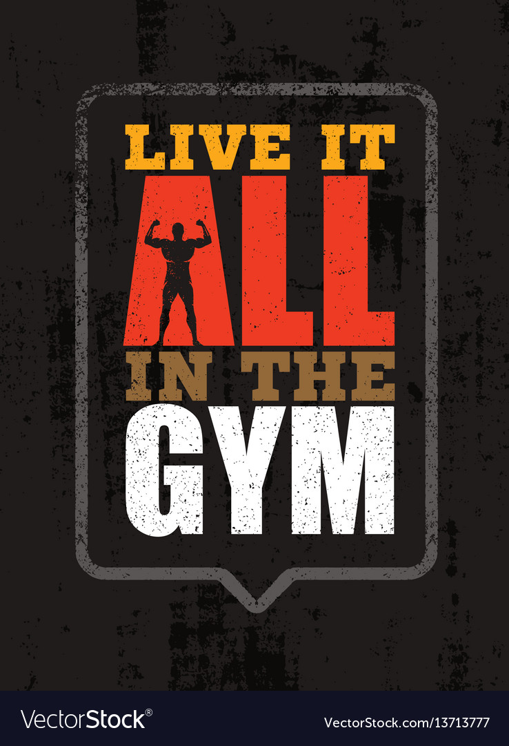 Live it all in the gym inspiring workout and