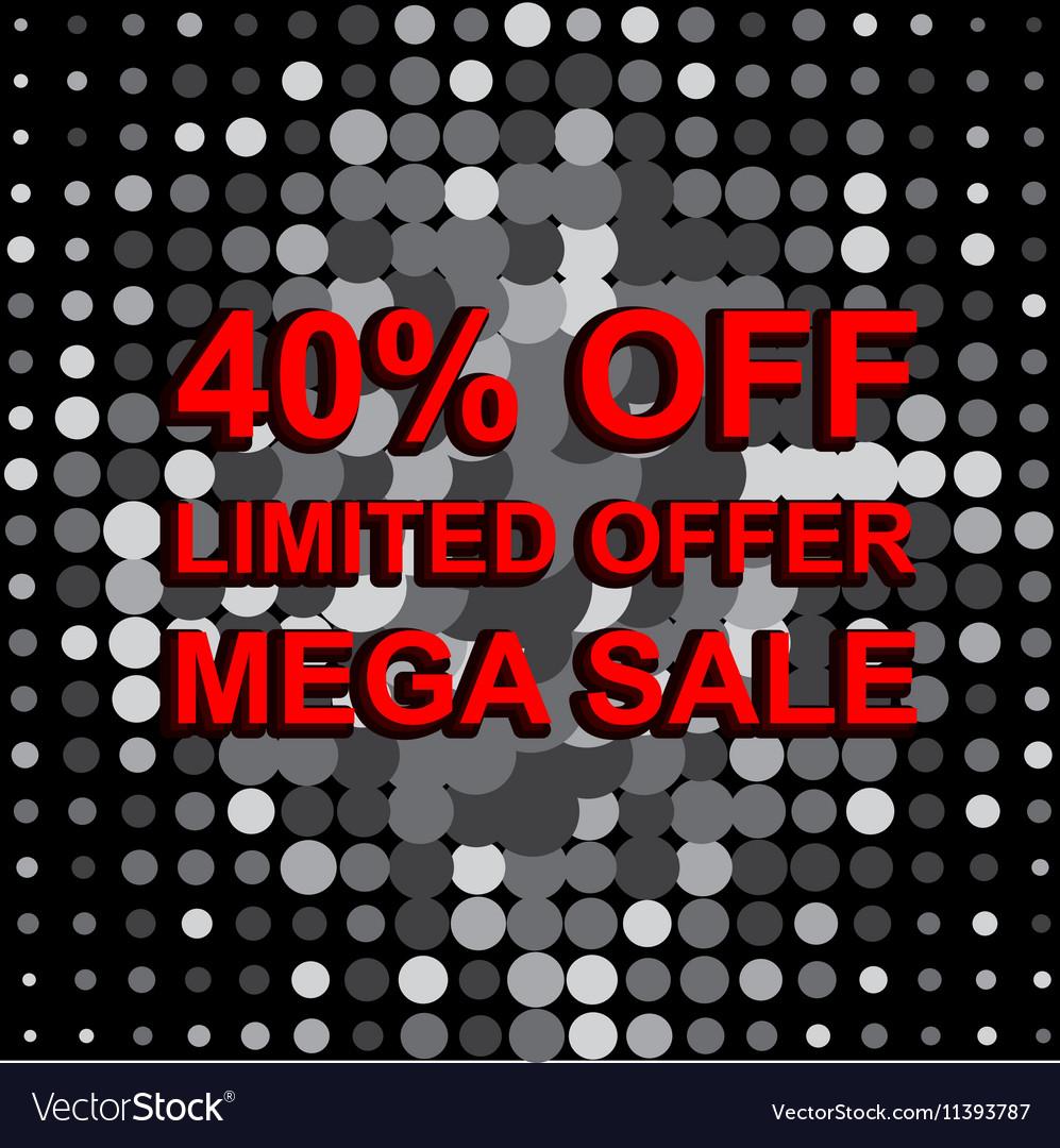 Big sale poster with LIMITED OFFER MEGA SALE 40