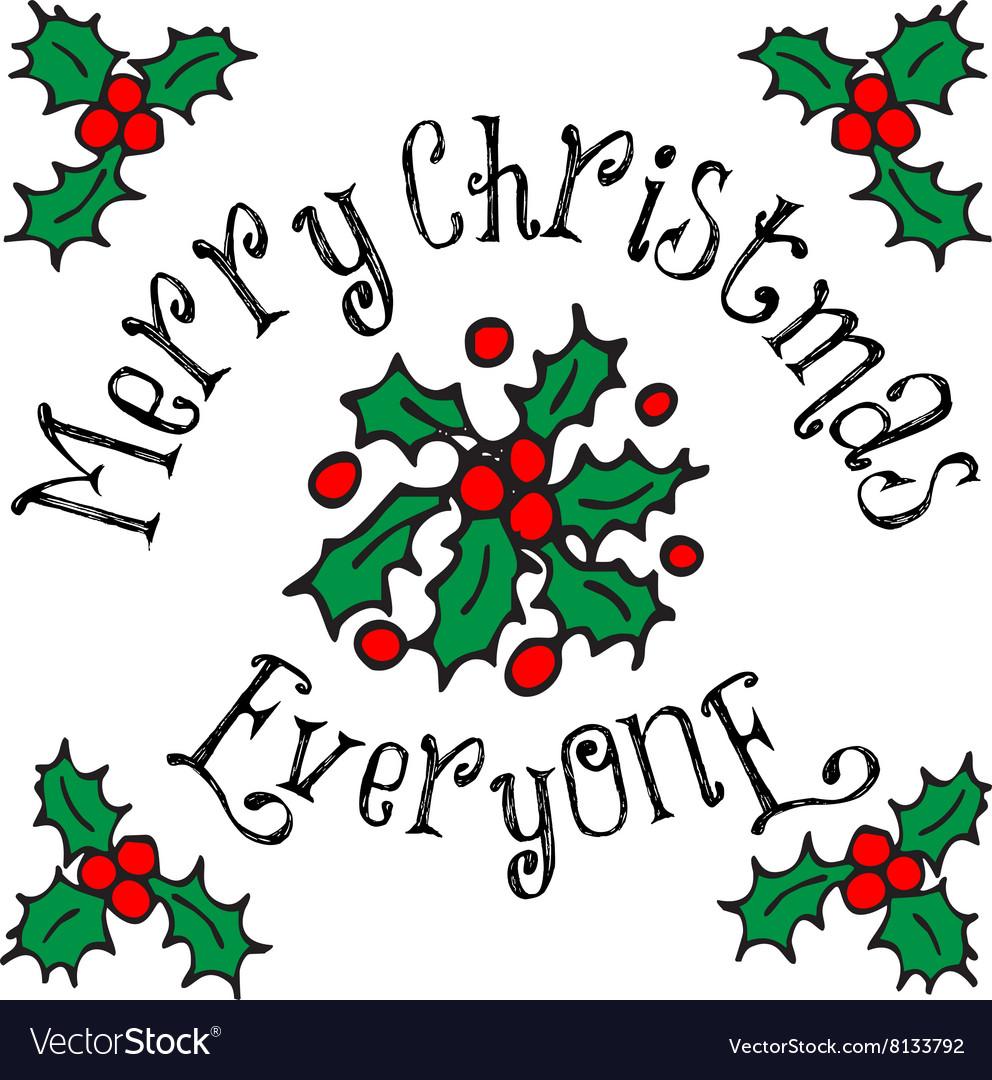 Merry Christmas Everyone.Merry Christmas Everyone