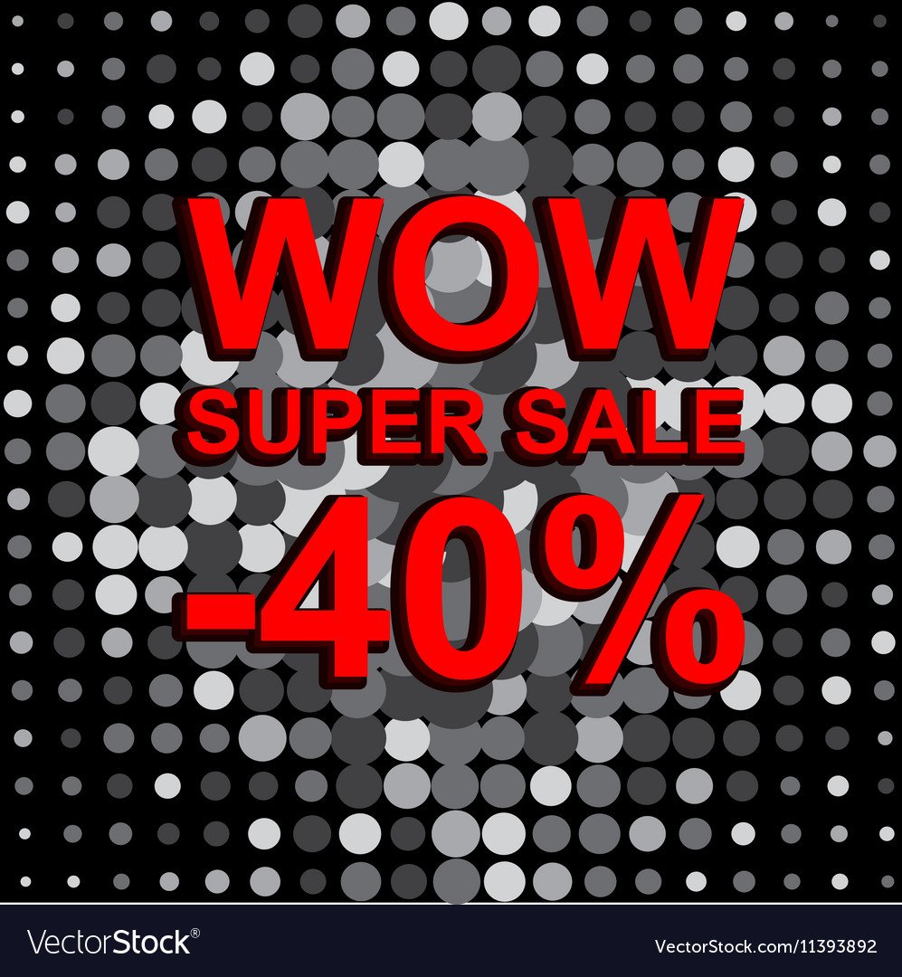 Big sale poster with WOW SUPER SALE MINUS 40