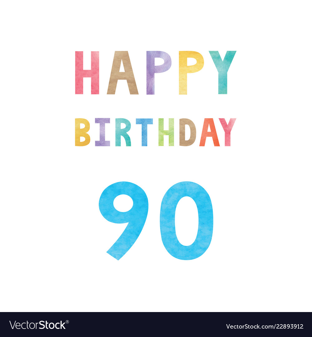 Happy 90th Birthday Anniversary Card Vector Image