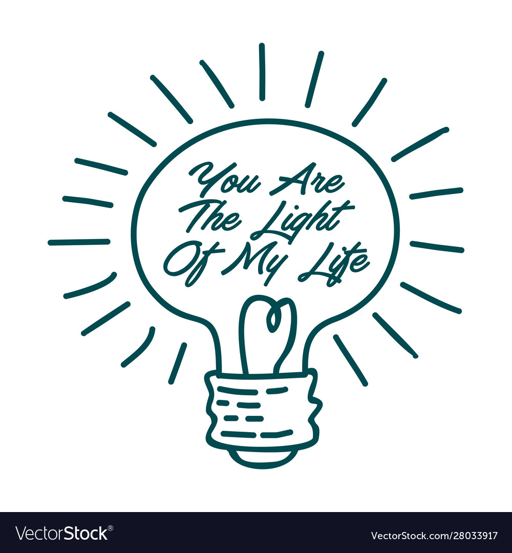 You are light my life inspirational