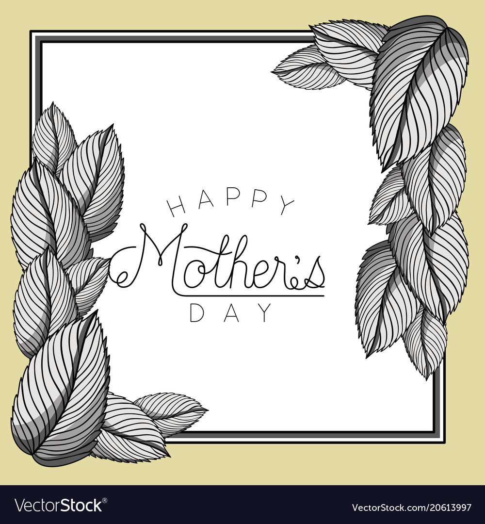 Happy mothers day frame with leafs Royalty Free Vector Image