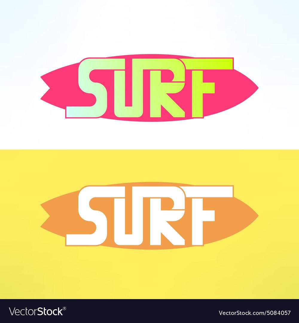 Surf typography on surfing board in modern