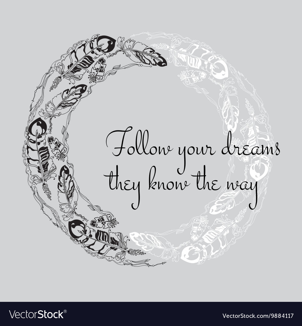 frame with feathers and words follow your dreams vector image