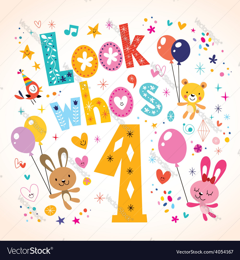 look whos one first birthday card 2 royalty free vector