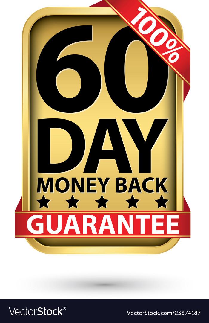 60 day 100 money back guarantee golden sign