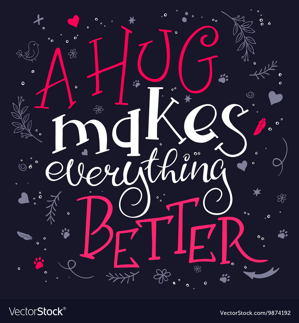 Hand Drawn Inspiration Lettering Quote A Hug Vector Image