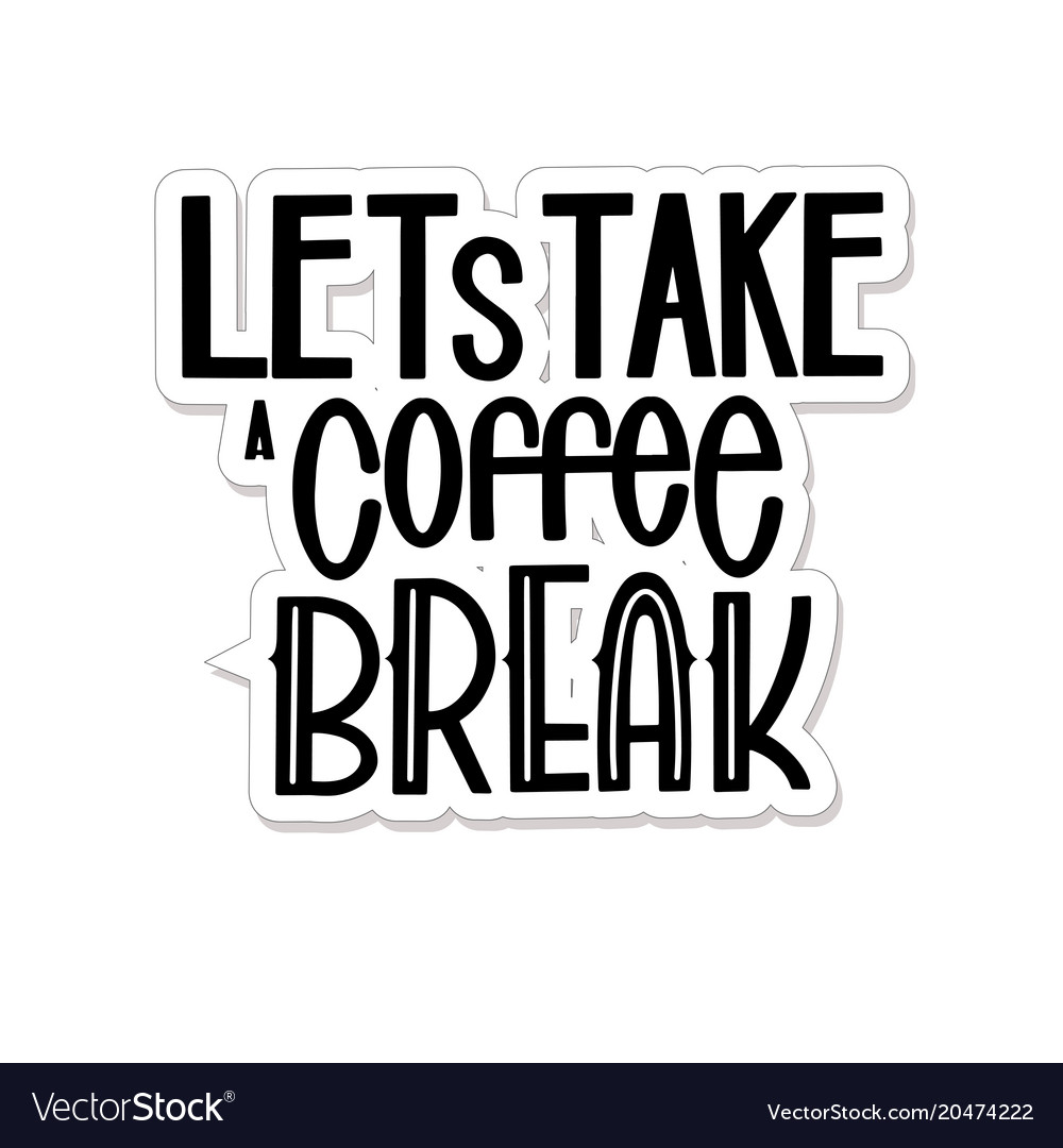 Lets have a break