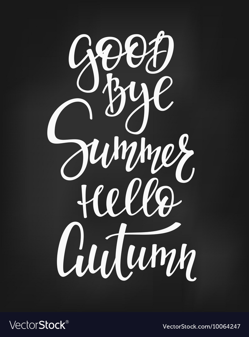 Good Bye Summer Hello Autumn quotes lettering vector image