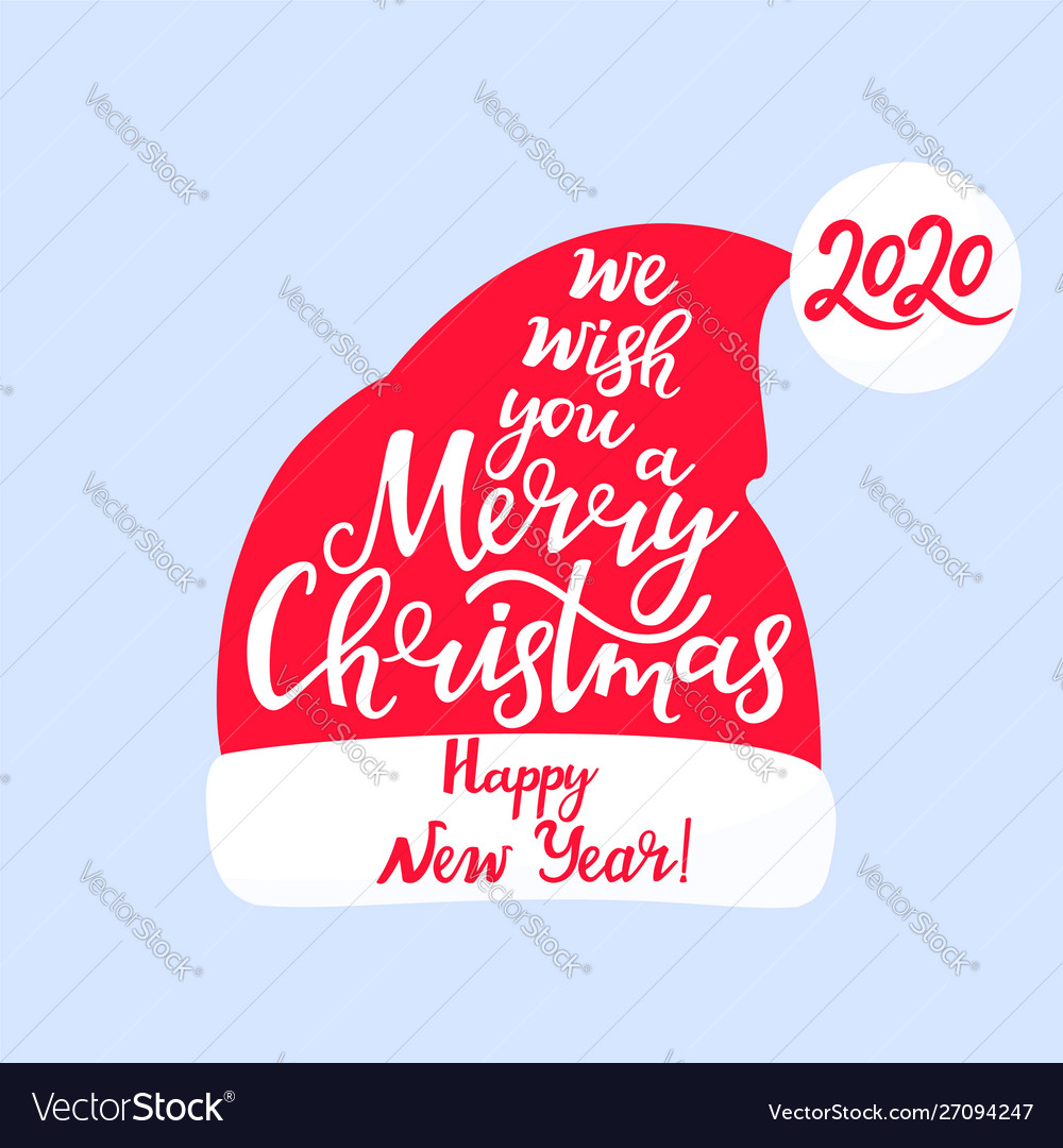 We Wish You A Merry Christmas And Happy New 2020 Year We wish you a merry christmas and a happy new Vector Image