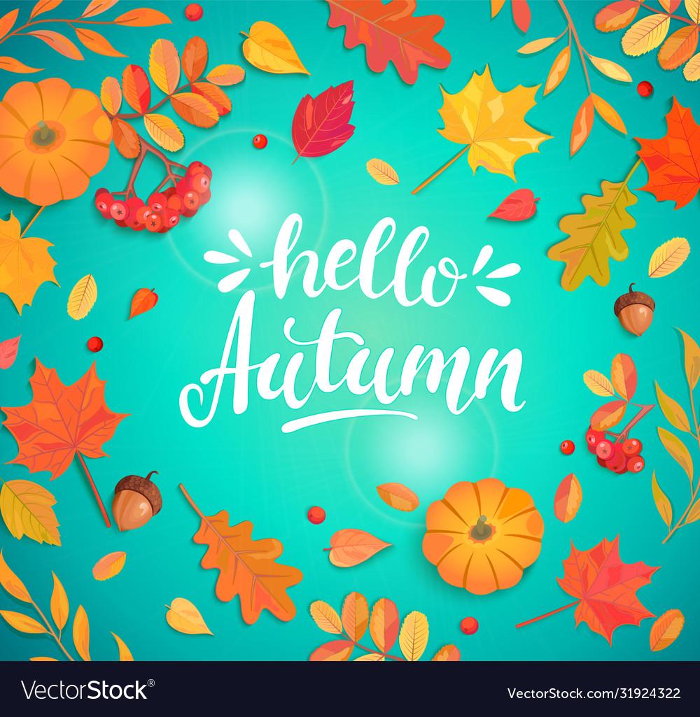 Hello autumn lettering surrounded autumn leaves