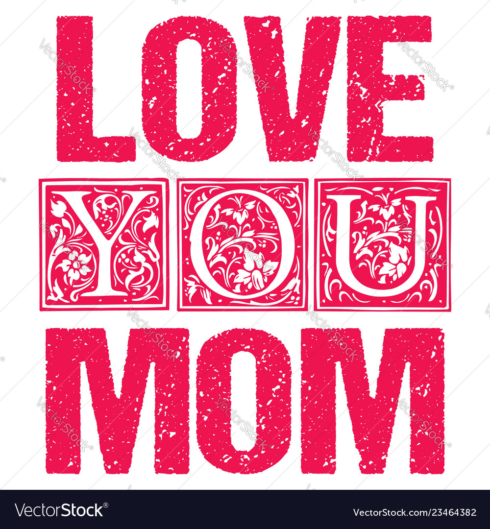 Download Love you mom typographic design for gift cards Vector Image